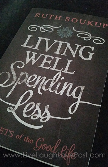 Book Review: Living Well Spending Less by Ruth Soukup