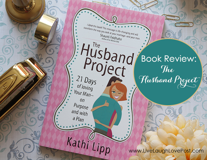 Book Review: The Husband Project By Kathi Lipp