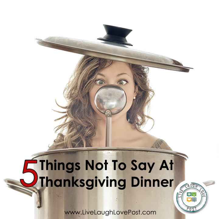 5 Things Not To Say At Thanksgiving Dinner