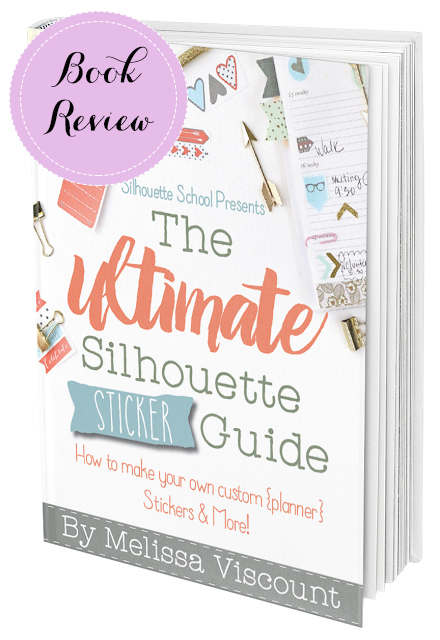 Book Review: The Ultimate Silhouette Sticker Guide By Melissa Viscount