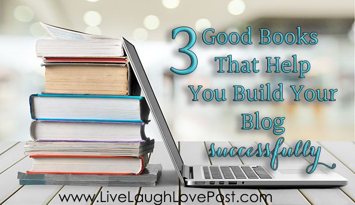 3 Good Books That Help You Build Your Blog Successfully