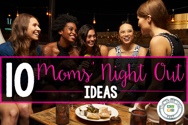 10 Moms' Night Out Ideas