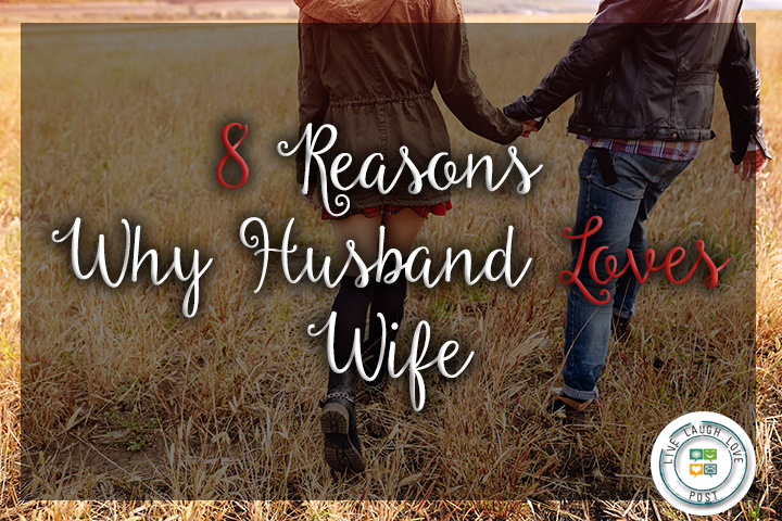 8 Reasons Why Husband Loves Wife