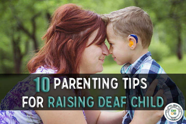 10 Parenting Tips for Raising Deaf Child