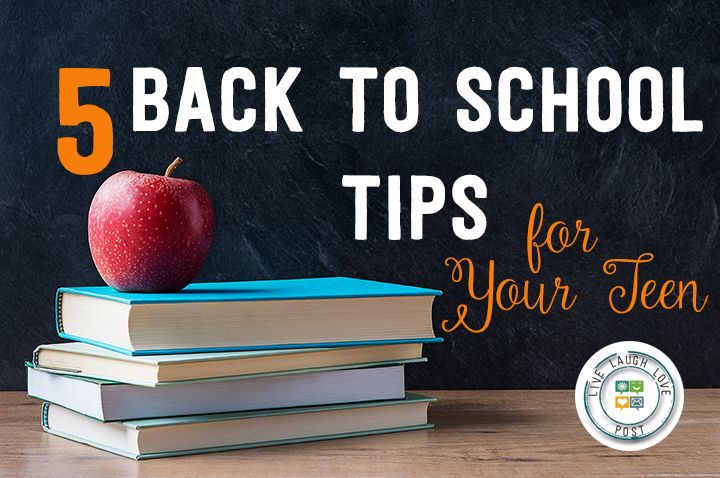 5 Back to School Tips For Your Teen