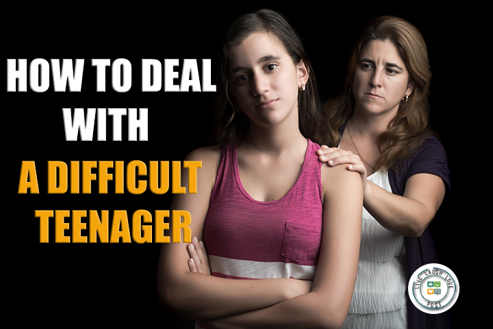 How to Deal with a Difficult Teenager