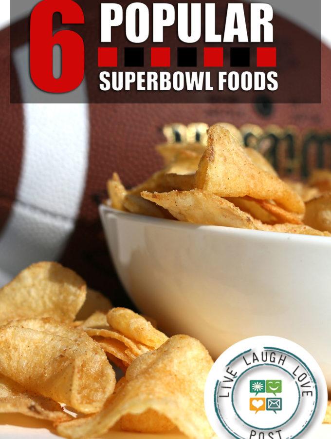 6 Popular Super Bowl Foods