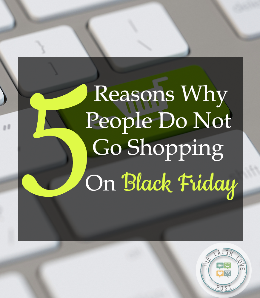 5 Reasons Why People Do Not Go Shopping On Black Friday