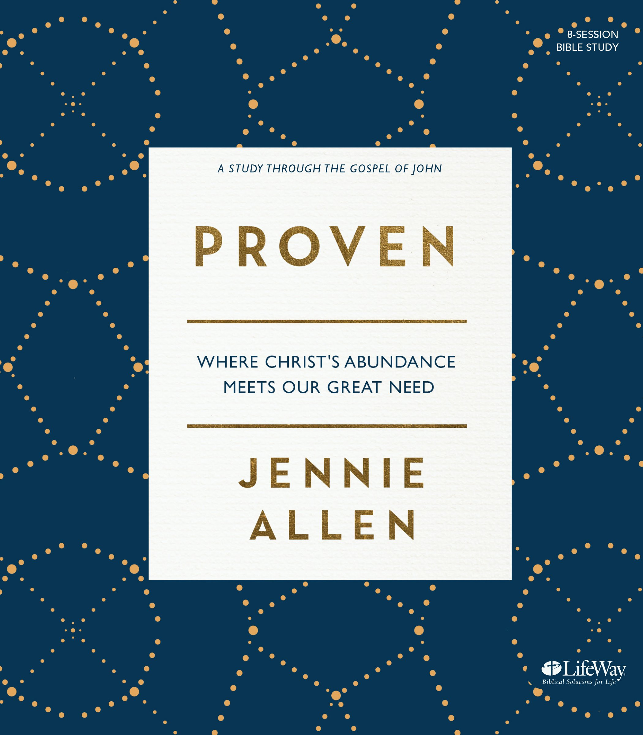 Proven - Bible Study Book: Where Christ's Abundance Meets Our Great Need Book Cover
