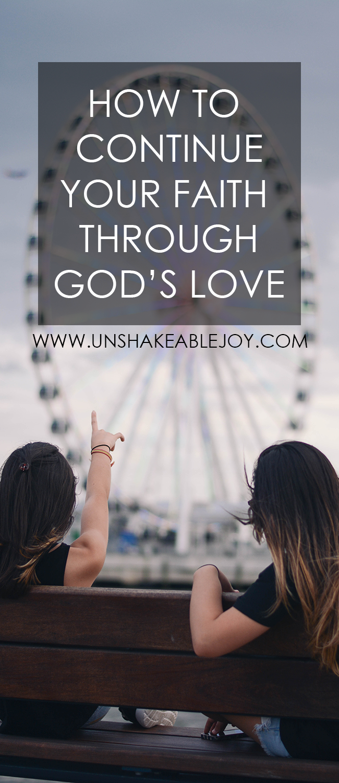 how to continue your faith through God's love