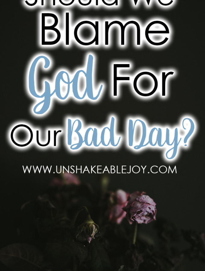 Blame God For Our Bad Day