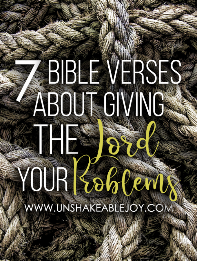 7 Bible Verses about Giving the Lord Your Problems [Link-up]