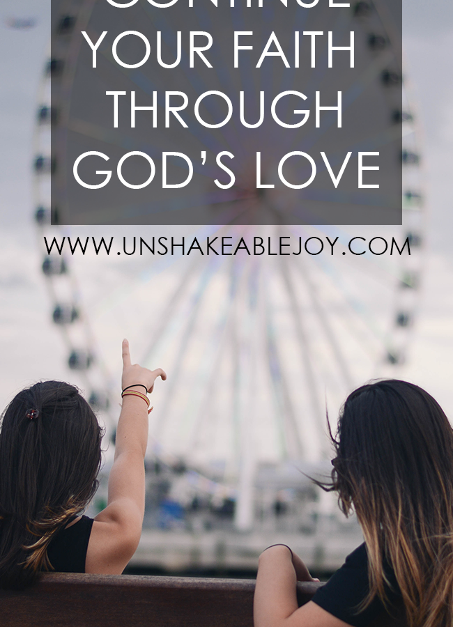how to continue your faith through God's love
