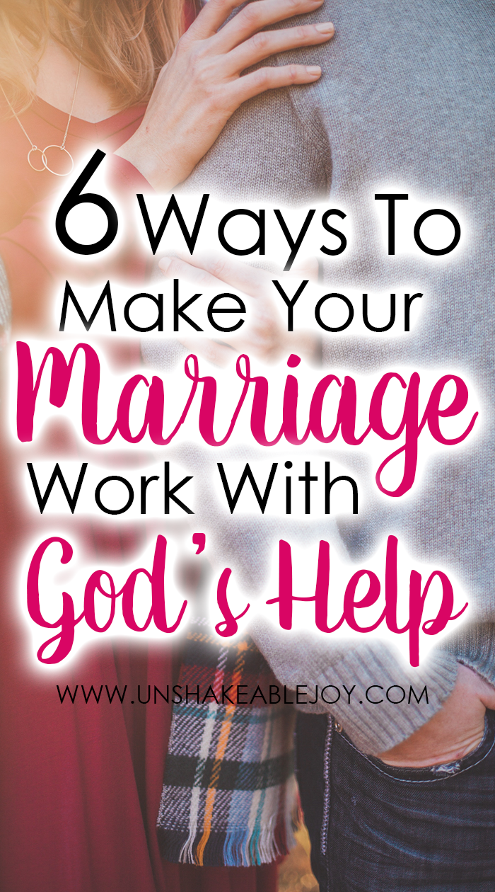6 Ways To Make Your Marriage Work With Gods Help