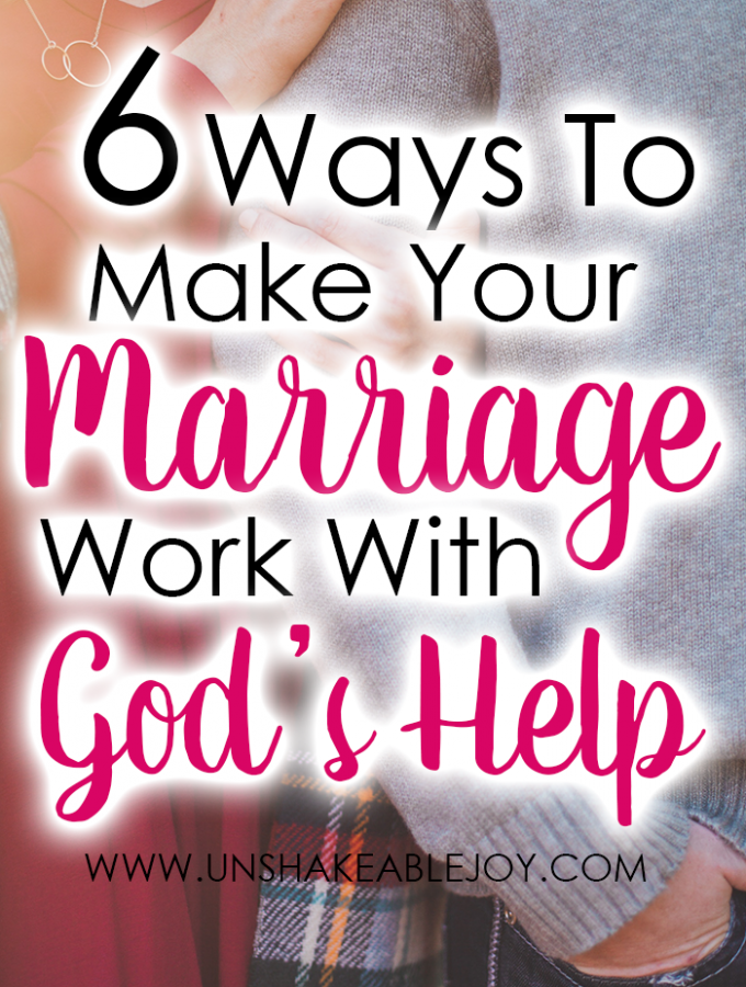 6 Ways To Make Your Marriage Work With God's Help