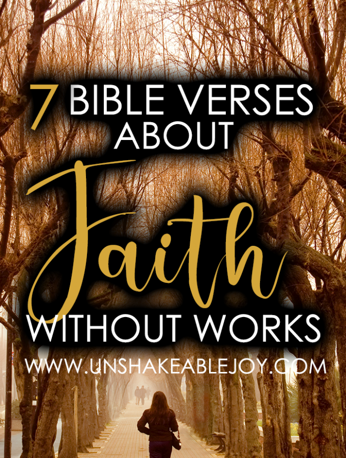 7 Bible Verses About Faith Without Works