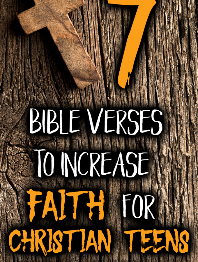 7 Bible Verses To Increase Faith For Christian Teens