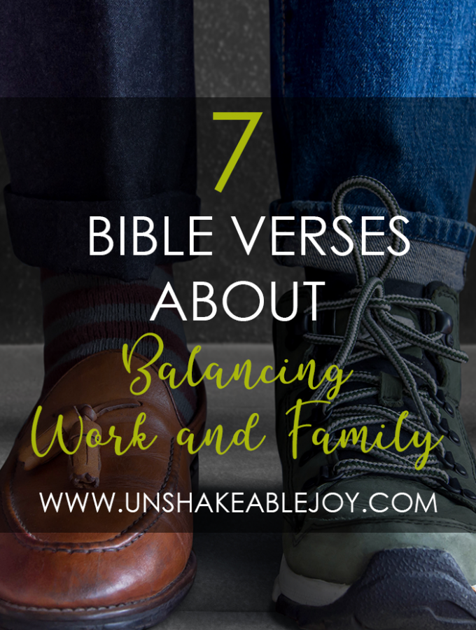 7 Bible Verses about balancing work and family