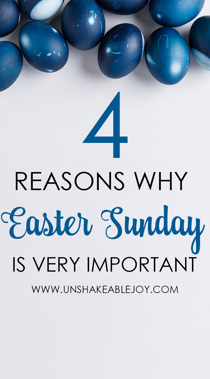 4 Reasons Why Easter Sunday Is Very Important