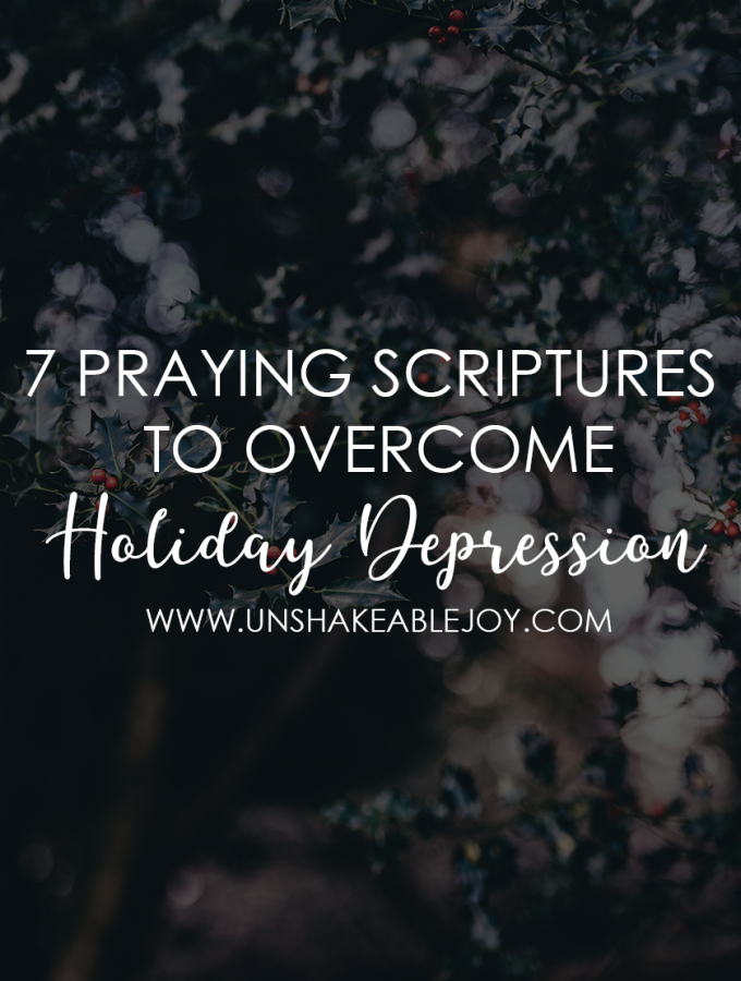 7 Praying Scriptures To Overcome Holiday Depression