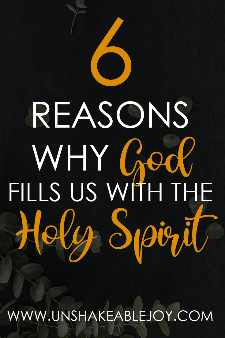 6 Reasons Why God Fills Us With The Holy Spirit