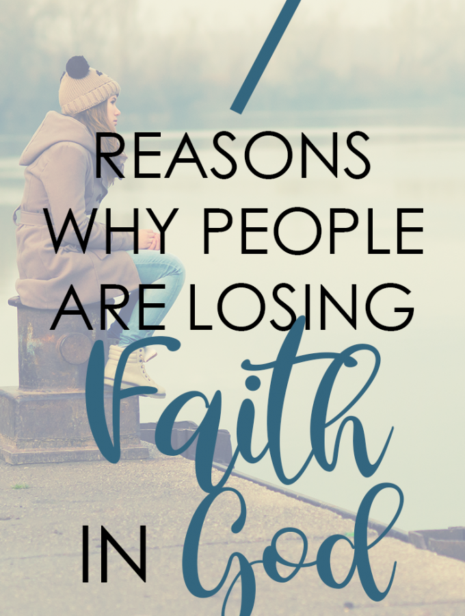 7 Reasons Why People Are Losing Faith In God