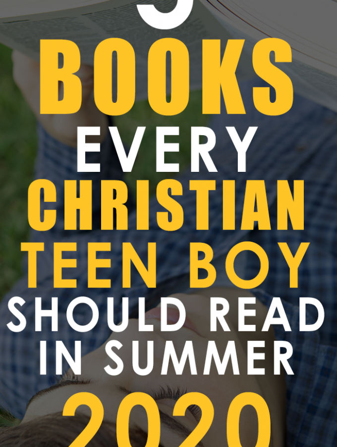 5 books every christian teen boy should read in summer 2020