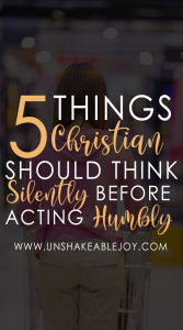 5 things christian should think silently before acting humbly