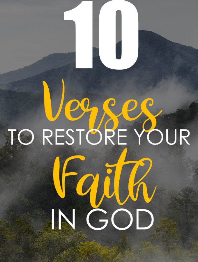 10 Verses To Restore Your Faith In God
